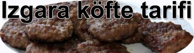 Izgara köfte tarifi köfteler nasıl yapılır