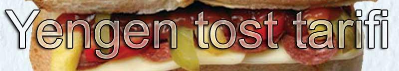 Yengen tost tarifi - yengen tostu nasıl yapılır
